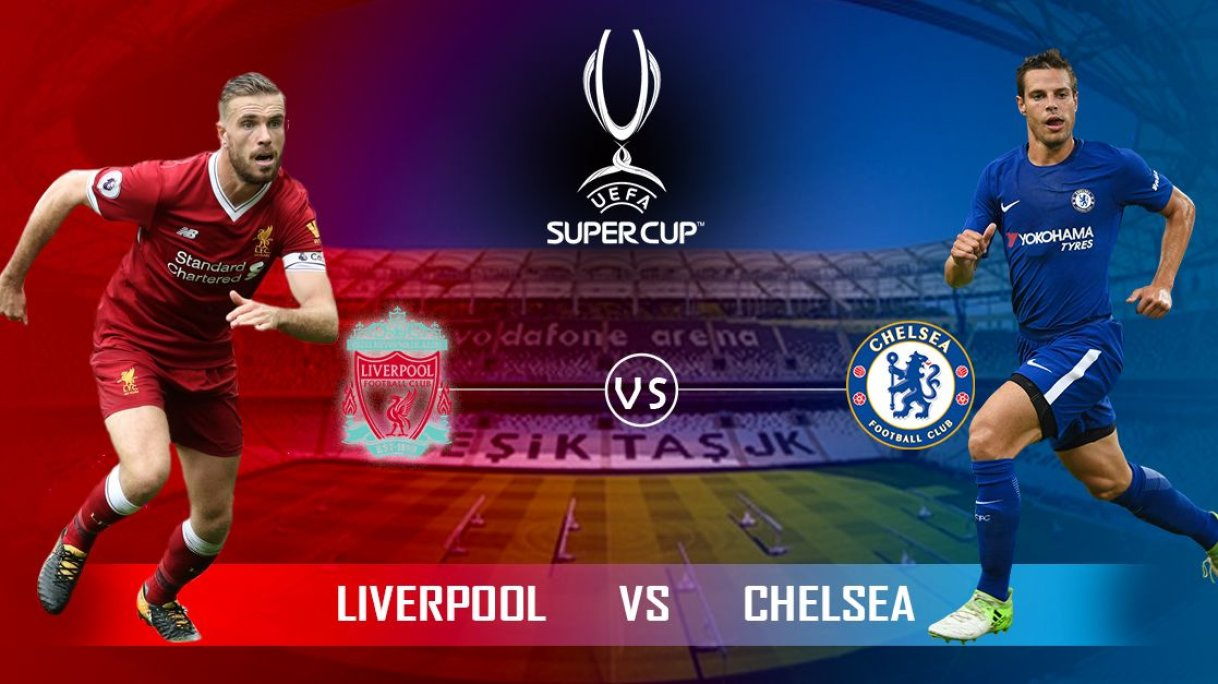 Uefa Super Cup Liverpool Vs Chelsea Match Preview And Prediction